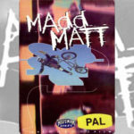 1995 - Madd Matt