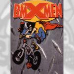 1996 Poorboy / BMX-Men