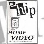1988 - 2Hip / Home Video