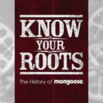 2011 - Know Your Roots / The History of Mongoose