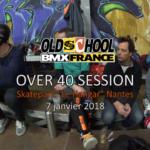 2018 - Over 40+ Session – Nantes Skatepark